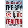 The Spy and the Traitor: The Greatest Espionage Story of the Cold War Ben Macintyre