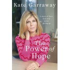 The Power Of Hope: A story of love, fear and never giving up Kate Garraway Hardback Book