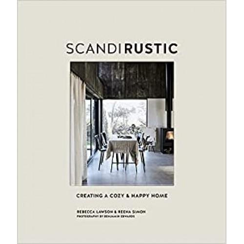 Scandi Rustic: Creating a cozy & happy home Rebecca Lawson Reena Simon Hardback Book