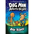 Mothering Heights (Dog Man 10): the laugh-out-loud, blockbusting full-colour graphic novel from international bestselling author Dav Pilkey