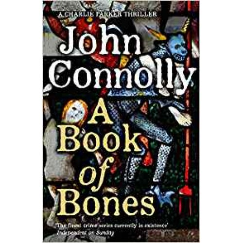 A Book of Bones: A Charlie Parker Thriller: 17.  John Connolly Bestseller