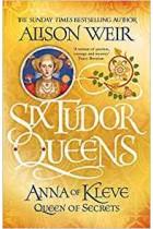 Six Tudor Queens: Anna of Kleve, Queen of Secrets: Six Tudor Queens 4 Alison Weir