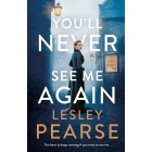 Youll Never See Me Again Lesley Pearse Book Hardback