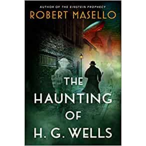 The Haunting of H. G. Wells Robert Masello Paperback Book