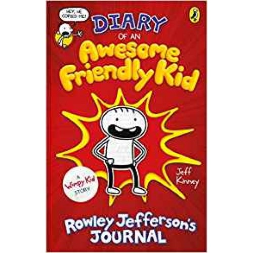 Diary of an Awesome Friendly Kid: Rowley Jeffersons Journal (Diary of a Wimpy Kid) Jeff Kinney