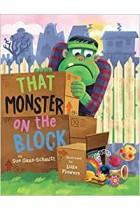 That Monster on the Block Sue Ganz-Schmitt Luke Flowers Hardback Book