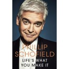 Lifes What You Make It Phillip Schofield Hardback Book