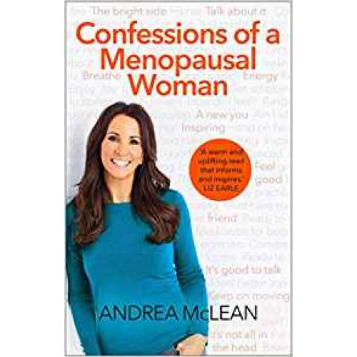 Confessions of a Menopausal Woman: Everything you want to know but are too afraid to ask… Andrea McLean