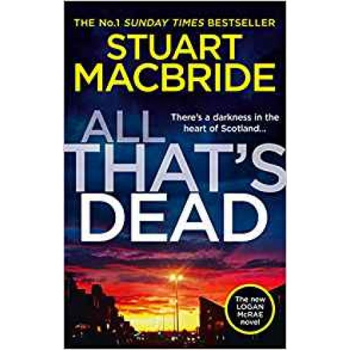 All That's Dead: The new Logan McRae crime thriller from the No.1 bestselling author (Logan McRae Book 12)