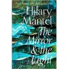 The Mirror and the Light (The Wolf Hall Trilogy) Hilary Mantel