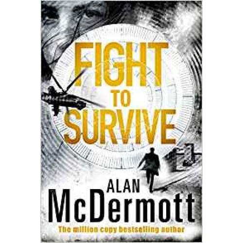 Fight To Survive (An Eva Driscoll Thriller) Alan McDermott