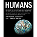 Humans Brandon Stanton Hardback Book
