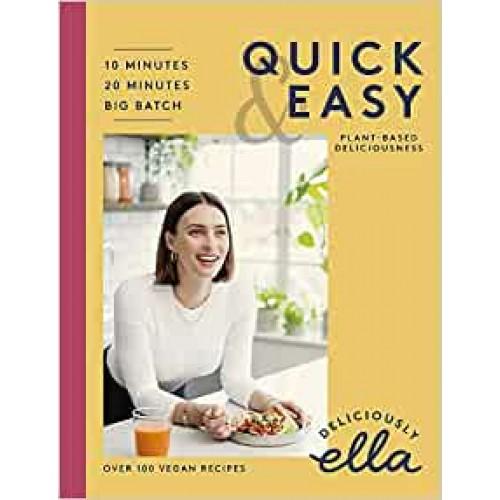 Deliciously Ella Quick & Easy: Plant-based Deliciousness Ella Mills