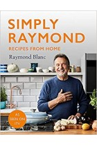 Simply Raymond: Recipes from Home - INCLUDING RECIPES FROM THE ITV SERIES Hardback Book