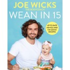 Joe Wicks Wean in 15 Up-to-date Advice and 100 Quick Recipes