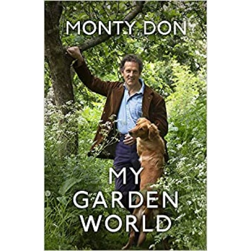 My Garden World The Natural Year Monty Don Hardback Book