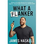 What a Flanker James Haskell Hardback Book