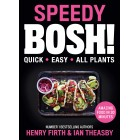 Speedy Bosh! Quick Easy ALL Plants Henry Firth Hardback Book