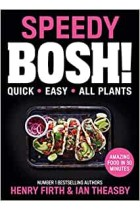 Speedy Bosh! Quick Easy ALL Plants Henry Firth Hardback Book
