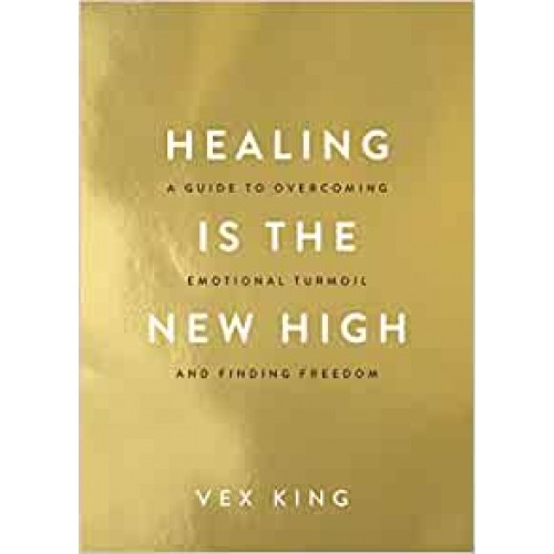 Healing Is the New High: A Guide to Overcoming Emotional Turmoil and Finding Freedom Vex King Paperback Book