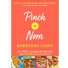 Kay Featherstone Pinch of Nom Everyday Light: 100 Tasty, Slimming Recipes All Under 400 Calories