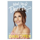 What Would Dani Do?: My Guide To Living Your Best Life Dani Dyer