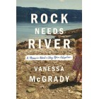 Rock Needs River: A Memoir About a Very Open Adoption Vanessa McGrady