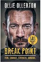 Break Point: SAS: Who Dares Wins Host's Incredible True Story Ollie Ollerton