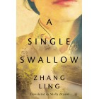 A Single Swallow Zhang Ling Shelly Bryant Hardback Book