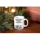 Mothers Day Birthday Mug Gift for Mum - at Least You Dont Have Ugly Children - 330ml Funny Ceramic Coffee Mug