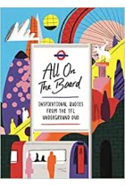 All On The Board: Inspirational quotes from the TFL underground duo Hardback Book