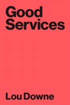 Louise Downe Good Services: How to Design Services That Work