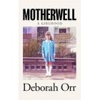 Deborah Orr Motherwell: A Girlhood