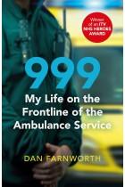 Dan Farnworth 999 - My Life on the Frontline of the Ambulance Service