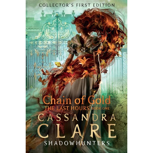 Cassandra Clare The Last Hours: Chain of Gold