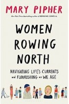 Women Rowing North Navigating Life's Currents and Flourishing As We Age 9781632869609 PDF , MOBI, EPUB