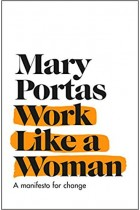 Work Like A Woman A Manifesto For Change Mary Portas 9780593079980 PDF MOBI EPUB