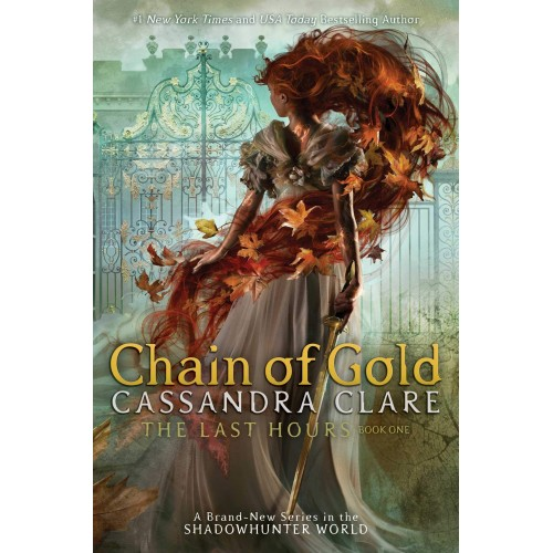 Cassandra Clare The Last Hours: Chain of Gold Hardback Book